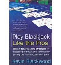 Kevin Blackwood's Play Blackjack Like the Pros